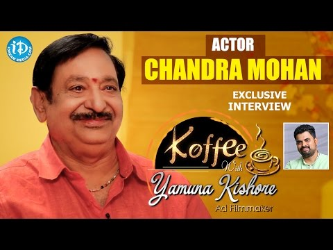 Actor Chandra Mohan Exclusive Interview    Koffee With Yamuna Kishore