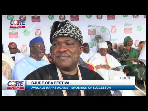 OJUDE OBA FESTIVAL; AWUJALE WARNS AGAINST IMPOSITION OF SUCCESSOR