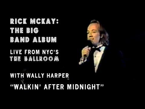 RICK MCKAY: WALKIN' AFTER MIDNIGHT - THE BIG BAND ALBUM - 1992