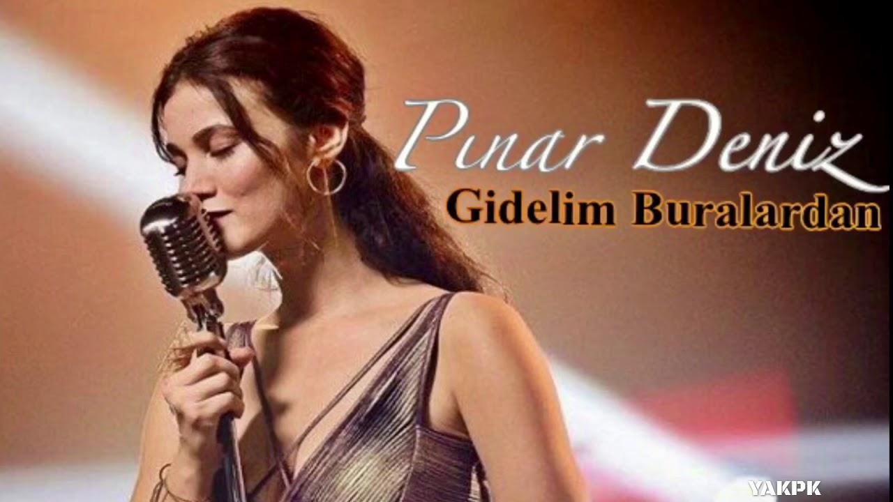 Pınar Deniz – Gidelim Buralardan Sözleri