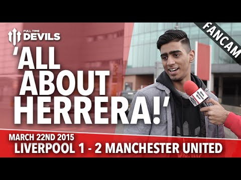 'All About Ander Herrera!' | Liverpool 1 Manchester United 2 | FANCAM