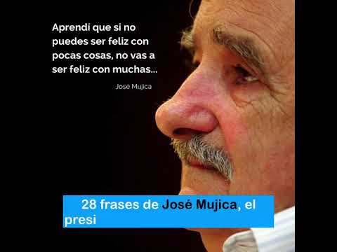 Frases sabias - Palabras sabias de Jose Mujica