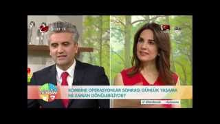 Doç.Dr.Hayati Akbaş-Kombine Estetik Cerrahi Uygulamaları-Kanaltürk