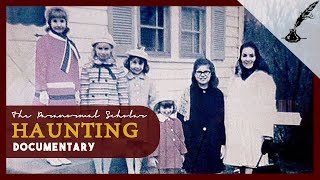 The Perron Family Haunting: The True Story Behind The Conjuring | Documentary