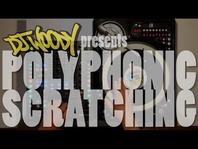 DJ Woody presents 'Polyphonic Scratching'