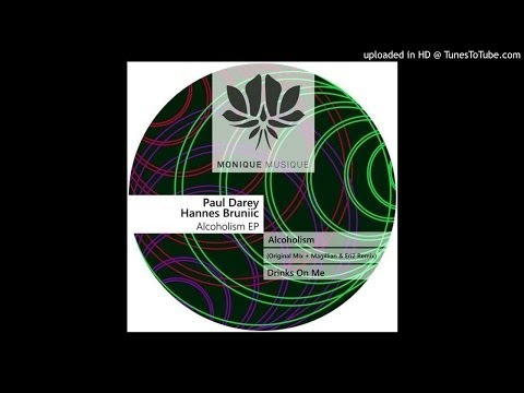 Paul Darey, Hannes Bruniic – Alcoholism (Magillian & Eri2 Remix) [Monique Musique] CUT