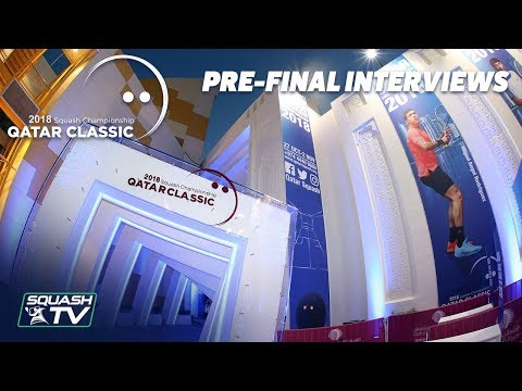 Squash: Pre-Final Interviews - Qatar Classic 2018