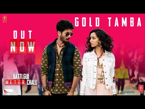 Video Gold Tamba Video Song | Batti Gul Meter Chalu | Shahid Kapoor, Shraddha Kapoor download in MP3, 3GP, MP4, WEBM, AVI, FLV January 2017