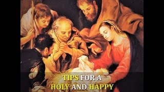 Tips for living a spiritual, happy and holy Christmas
