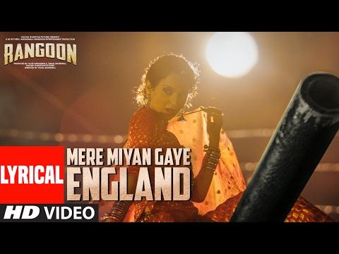 Video Mere Miyan Gaye England Lyrical Video | Rangoon | Saif Ali Khan, Kangana Ranaut, Shahid Kapoor download in MP3, 3GP, MP4, WEBM, AVI, FLV January 2017