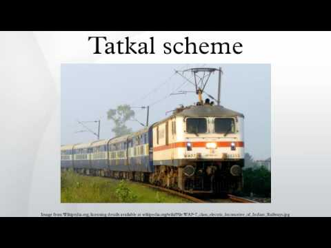 Tatkal scheme:  The Tatkal Scheme is an Indian Railways scheme for journey at very short notices. It was introduced by the then railway minister Nitish Kumar in all form of reserved class in almost all Mail/Express trains in India.This video is targeted to blind users.Attribution:Article text available under CC-BY-SACreative Commons image source in video