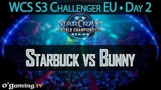 Starbuck vs Bunny - WCS 2015 Season 3 - EU Challenger - Day 2