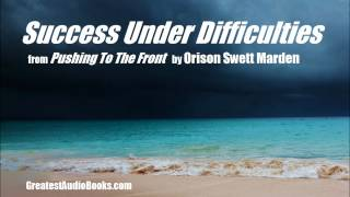 SUCCESS UNDER DIFFICULTIES - FULL AudioBook Excerpt