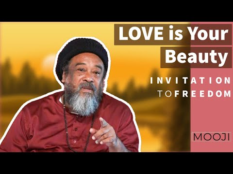 Mooji Video: Love is Your Beauty