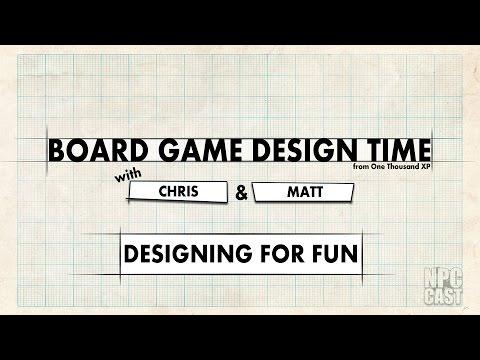 Board Game Design Time - Episode 00 - Designing for Fun