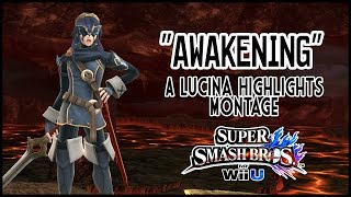 """Awakening"" – A Lucina Combo/Highlights Montage – Super Smash Bros. 4"