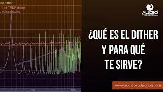 Download Lagu ¿Qué Es El Dither Y Para Que Te Sirve? Mp3