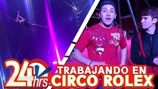 Video 24 HORAS TRABAJANDO EN EL CIRCO ROLEX MP3, 3GP, MP4, WEBM, AVI, FLV Agustus 2019