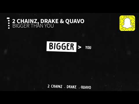 2 Chainz - Bigger Than You (Clean) Ft. Drake & Quavo