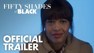 Fifty Shades Of Black | Official Trailer [HD] | Global Road Entertainment