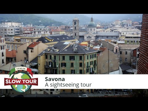 Savona: Sightseeing Tour And Origin Of The City | Italia Slow Tour
