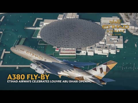ETIHAD AIRWAYS MARKS OPENING OF LOUVRE ABU DHABI WITH SPECTACULAR A380 FLY-BY