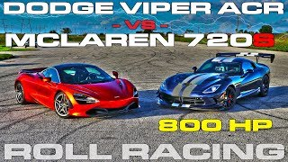 McLaren 720S vs 800 Horsepower Dodge Viper ACR Extreme Roll Racing by DragTimes