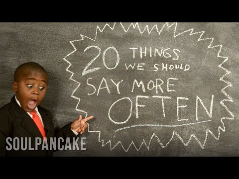 we - Kid President believes the things we say can help make the world more awesome. Here he shares a special list of 20 things we should say more often. What woul...
