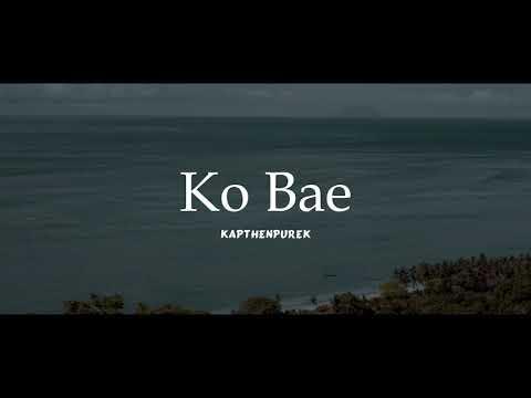 KapthenpureK_Ko Bae (lirik)