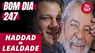 Bom dia 247 (17/8/18) – Foco de Haddad será lealdade a Lula