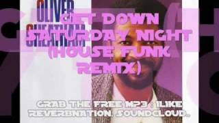 OLIVER CHEATHAM - GET DOWN SATURDAY NIGHT (HOUSE FUNK REMIX)