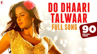 Do Dhaari Talwaar - Full Song In HD - Mere Brother Ki Dulhan