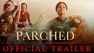 Nonton Parched   Official Trailer   Ajay Devgn    Leena Yadav   Tannishtha  Radhika  Surveen   Adil Hussain Film Subtitle Indonesia Streaming Movie Download