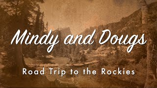 Mindy and Dougs Road Trip to the Rockies - YouTube