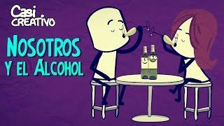 Nosotros y el Alcohol  Casi Creativo