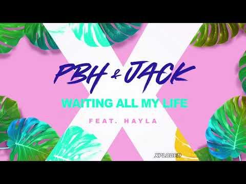 PBH & Jack ft Hayla - Waiting All My Life