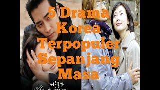 Video 5 Drama Korea Terpopuler Sepanjang Masa MP3, 3GP, MP4, WEBM, AVI, FLV Januari 2019