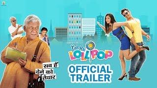 Yeh Hai Lollipop Official Trailer Chirag Thakkar Shilpa Anand