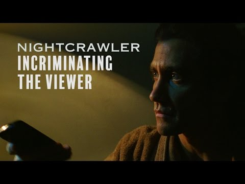 Nightcrawler Incriminates Its Viewers