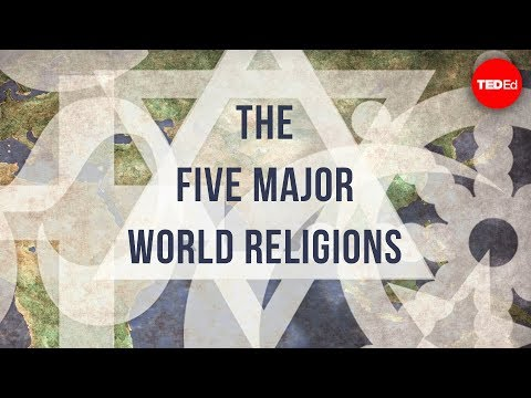 the five major world religions video  khan academy