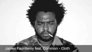 James Fauntleroy feat. Common - Cloth