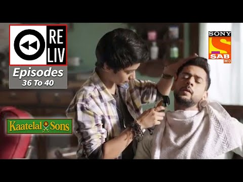 Weekly ReLIV - Kaatelal & Sons - 4th January To 8th January 2021 - Episodes 36 To 40