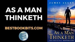 James Allen: As a Man Thinketh Book Summary