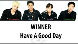 WINNER - Have A Good Day (Japanese Ver.) (Color Coded Lyrics ENGLISH/ROM/KAN)