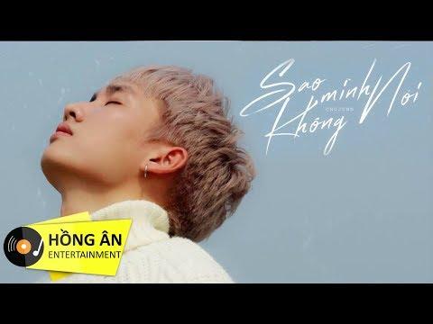 Sao Mình Không Nói - Chujunn | MV Lyrics Official - Thời lượng: 5 phút, 52 giây.