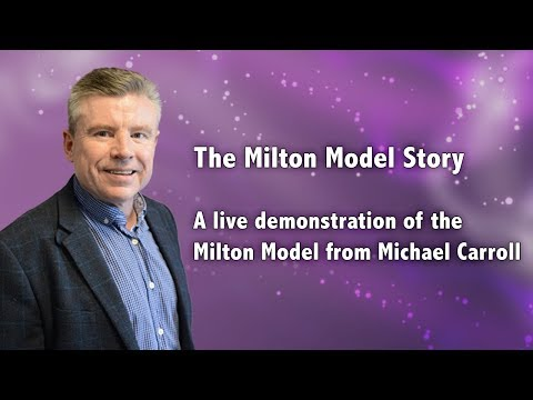 The Milton Model Story - A live demonstration of the Milton Model from Michael Carroll