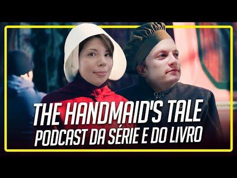 Assista e Leia THE HANDMAID'S TALE - O CONTO DA AIA | Podcast Heroicamente | Episódio #32