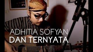 "Video Adhitia Sofyan ""Dan Ternyata"" MP3, 3GP, MP4, WEBM, AVI, FLV Agustus 2018"