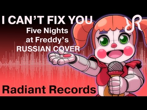 Video Five Nights at Freddy's: Sister Location [I Can't Fix You] RUS song #cover download in MP3, 3GP, MP4, WEBM, AVI, FLV January 2017