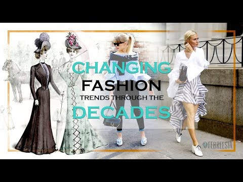 Changing Fashion Trends through the Decades